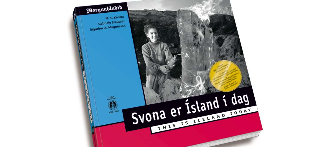Book Design: This is Iceland Today, a book about the country, its people and culture, written by M.E. Kentta, Gabriele Stautner and Sigurdur A. Magnusson